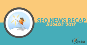SEO News Recap – August 2017